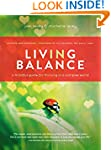 Living in Balance: A Mindful Guide fo...