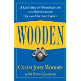 Wooden: A Lifetime of Observations and Reflections On and Off the Courtby John Wooden