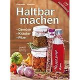 """Haltbarmachen: Gem�se, Kr�uter, Pilzevon """"Obermair"""""""