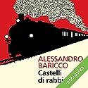 Castelli di rabbia Audiobook by Alessandro Baricco Narrated by Riccardo Bocci