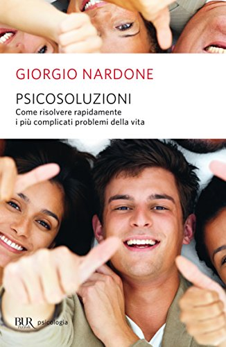 Psicosoluzioni Risolvere rapidamente complicati problemi umani BUR psicologia e società PDF