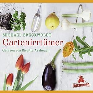 Gartenirrtümer Hörbuch