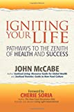 img - for Igniting Your Life: Pathways to the Zenith of Health and Success book / textbook / text book