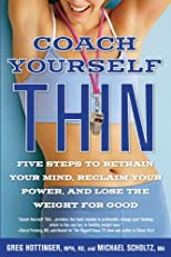 Coach yourself thin : five steps to retrain your mind, reclaim your power, and lose the weight for good