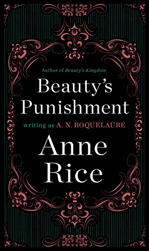Beauty's Punishment: A Novel (Sleeping Beauty Trilogy Book 2) (Anne Rice Sleeping Beauty Kindle compare prices)