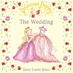 The Wedding: Princess Poppy | Janey Louise Jones