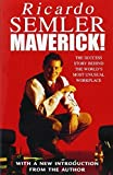 img - for Maverick!: The Success Story Behind the World's Most Unusual Workshop by Semler, Ricardo (2001) Paperback book / textbook / text book
