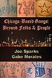 Chicago Based Gangs: Beyond Folks & People