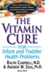 The Vitamin Cure for Infant and Toddl...