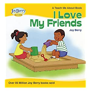 【クリックで詳細表示】I Love My Friends (Teach Me About Book 11) (English Edition) 電子書籍: Joy Berry: Kindleストア