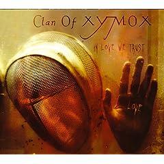 Clan Of Xymox - In Love We Trust