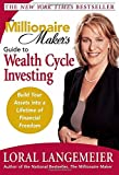The Millionaire Maker's Guide to Wealth Cycle Investing: Build Your Assets Into a Lifetime of Financial Freedom
