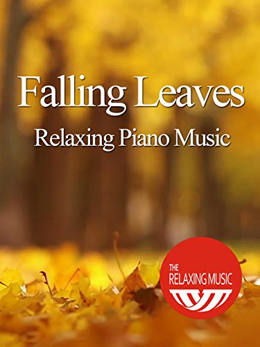 Falling Leaves with Relaxing Music- Piano