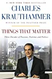 Things That Matter: Three Decades of Passions, Pastimes and Politics (Random House Large Print)