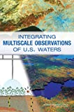 img - for Integrating Multiscale Observations of U.S. Waters book / textbook / text book