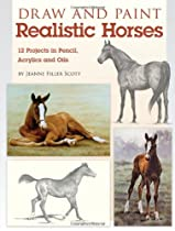 Free Draw and Paint Realistic Horses: Projects in Pencil, Acrylics and Oills Ebooks & PDF Download