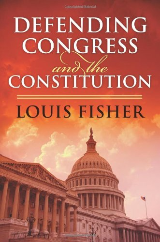Defending Congress and the Constitution (Studies in...