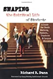 img - for Shaping the Spiritual Life of Students: A Guide for Youth Workers, Pastors, Teachers & Campus Ministers book / textbook / text book