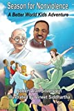 img - for Season for Nonviolence: A Better World Kids Adventure book / textbook / text book