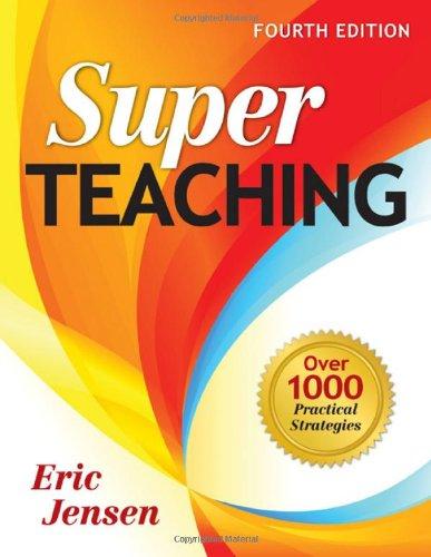 Super Teaching: Over 1000 Practical Strategies