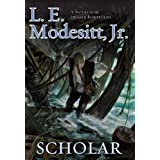 Scholar: The Fourth Book of the Imager Portfolio ~ L. E. Modesitt Jr.