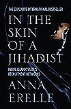 In The Skin of a Jihadist : Inside Islamic State's Recruitment Networks