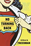 img - for No Turning Back: The History of Feminism and the Future of Women book / textbook / text book
