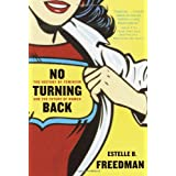 No Turning Back: The History of Feminism and the Future of Women ~ Estelle B. Freedman