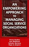 img - for An Empowering Approach to Managing Social Service Organizations: 1st (First) Edition book / textbook / text book