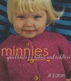 Minnies: QuickKnits for Babies and Toddlers (Minnowknits Books) [Paperback]