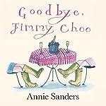 Goodbye, Jimmy Choo | Annie Sanders