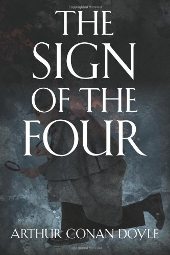The Sign of Four by Sir Arthur Conan Doyle