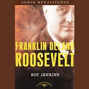 Franklin Delano Roosevelt | [Roy Jenkins]