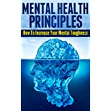 Mental Health Principles: How To Increase Your Mental Toughness ~ How To eBooks