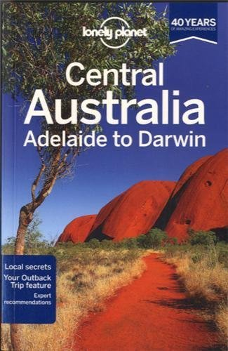 Lonely Planet Central Australia - Adelaide to Darwin (Travel Guide) by Lonely Planet, Rawlings-Way, Brown, Worby (2013) Paperback (Lonely Planet Central Australia compare prices)