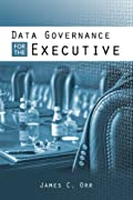 Data Governance For The Executive