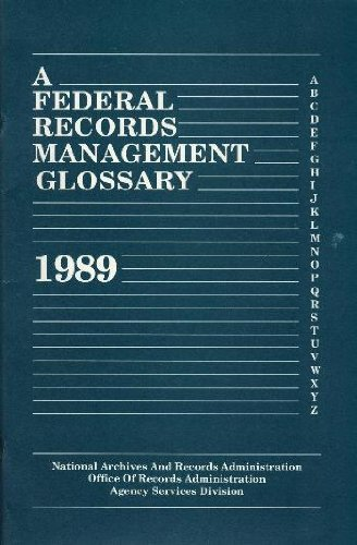 Federal Records Management Glossary