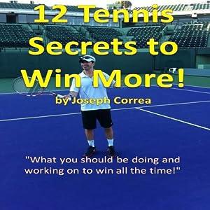 12 Tennis Secrets to Win More Audiobook