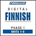 Finnish Phase 1, Unit 01-05: Learn to Speak and Understand Finnish with Pimsleur Language Programs  by  Pimsleur