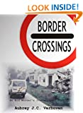 Border Crossings - An Aid Worker's Journey into Bosnia