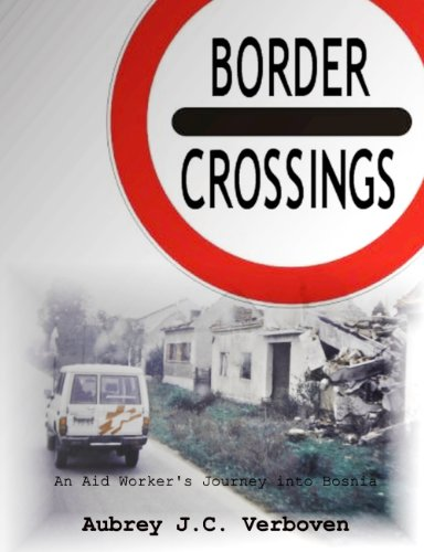 Kindle Nation Daily Bargain Book Alert: Aubrey Verboven's Border Crossing, An Aid Worker's into Bosnia- Just $2.99, and Free for Amazon Prime Members Through the Kindle Lending Library