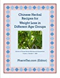 Chinese Herbal Recipes for Weight Loss in Different Age Groups (Journal of Chinese Herbal Medicine and Acupuncture)