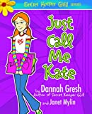 img - for Just Call Me Kate (Secret Keeper Girl Fiction) book / textbook / text book