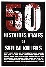 50 histoires de serial killers par Collectif