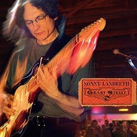 Sonny Landreth - 癮 - 时光忽快忽慢,我们边笑边哭!