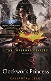 Cassandra Clare The Infernal Devices 3: Clockwork Princess: 3/3