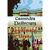 LEGITIMATE ISSUESby Cassandra DeBrown