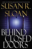 img - for Behind Closed Doors (Sloan, Susan R.) book / textbook / text book