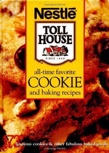 nestle-toll-house-all-time-favorite-cookie-and-baking-recipes-nestle-toll-houser