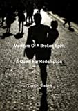 Memoirs Of A Broken Spirit; A Quest For Redemption (1105316696) by Smith, Jamie